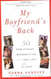 Hanover, Donna: My Boyfriend&#39;s Back: 50 True Stories of Reconnecting With a Long-lost Love