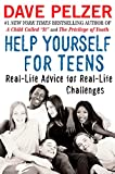 Pelzer, Dave: Help Yourself for Teens: Real-Life Advice for Real-Life Challenges