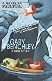 Ford, Paul: Gary Benchley, Rock Star
