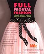 Full Frontal Fashion: The Insider¿s Guide…