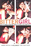 Griffiths, Annabel: Bittergirl: Getting over Getting Dumped