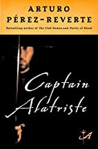 Captain Alatriste by Arturo Perez-Reverte