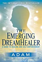 The Emerging DreamHealer by Adam