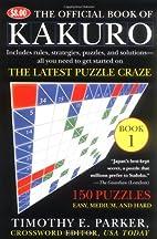 The Official Book of Kakuro: Book 1 by…