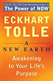 Tolle, Eckhart: A New Earth: Awakening to Your Life&#39;s Purpose