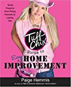The Tuff Chix Guide to Easy Home Improvement…