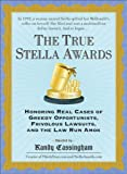 Cassingham, Randy: The True Stella Awards: Honoring Real Cases of Greedy Opportunists, Frivolous Lawsuits, and the Law Run Amok