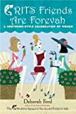 Ford, Deborah: Grits Friends Are Forevah: A Southern-Style Celebration of Women