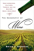 The Geography of Wine: How Landscapes,…