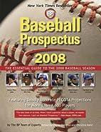 Baseball Prospectus 2008: The Essential…