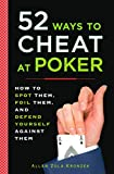 Kronzek, Allan Zola: 52 Ways to Cheat at Poker: How to Spot Them, Foil Them, and Defend Yourself Against Them[ 52 WAYS TO CHEAT AT POKER: HOW TO SPOT THEM, FOIL THEM, AND DEFEND YOURSELF AGAINST THEM ] by Kronzek, Allan Zola (Author ) on Apr-01-2008 Paperback