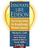 Gelb, Michael J.: Innovate Like Edison