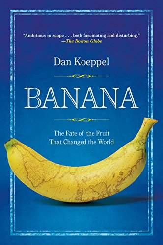 banana-the-fate-of-the-fruit-that-changed-the-world