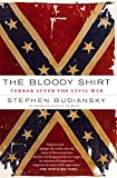 Budiansky, Stephen: The Bloody Shirt: Terror After the Civil War