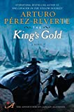 Perez-Reverte, Arturo: The King's Gold: A Novel