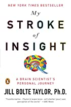 My stroke of insight : a brain scientist's…