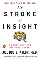 My Stroke of Insight: A Brain Scientist's…
