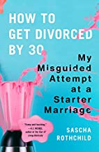 How to Get Divorced by 30: My Misguided…