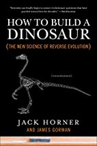 How to Build a Dinosaur: The New Science of…