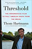 Hartmann, Thom: Threshold: The Progressive Plan to Pull America Back from the Brink