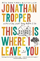 This Is Where I Leave You: A Novel by…
