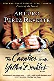 Perez-Reverte, Arturo: The Cavalier in the Yellow Doublet: A Novel
