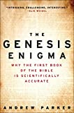 Parker, Andrew: The Genesis Enigma: Why the First Book of the Bible Is Scientifically Accurate