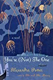 Potter, Alexandra: You're (Not) the One: A Novel