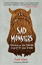 Sad Monsters: Growling on the Outside,…