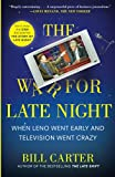 Carter, Bill: The War for Late Night: When Leno Went Early and Television Went Crazy