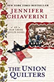 Chiaverini, Jennifer: The Union Quilters: An Elm Creek Quilts Novel