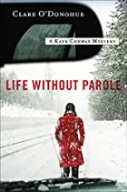 Life Without Parole: A Kate Conway Mystery…