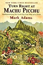 Turn Right at Machu Picchu: Rediscovering&hellip;