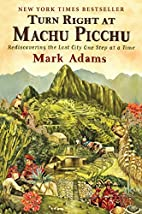 Turn Right at Machu Picchu: Rediscovering…