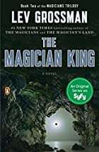 The Magician King: A Novel by Lev Grossman