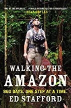 Walking the Amazon: 860 Days. One Step at a…