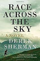 Race Across the Sky: A Novel