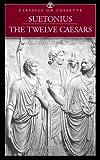 Suetonius: The Twelve Caesars (Classics on Cassette)