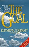 Goldratt, Eliyahu M.: The Goal: The Novel That Is Changing American Business