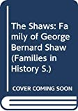 Harris, Nathaniel: The Shaws: Family of George Bernard Shaw (Families in History)