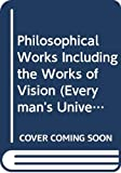 Berkeley, George: Philosophical Works Including the Works of Vision