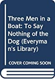 Jerome, Jerome K.: Three Men in a Boat: To Say Nothing of the Dog (Everyman Paperbacks)