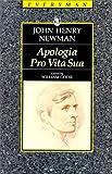 Newman, John Henry: Apologia Pro Vita Sua (Everyman's Library (Paper))