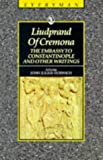 Liudprand of Cremona: The Embassy to Constantinople and Other Writings