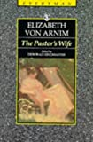 Von Arnim, Elizabeth: The Pastor's Wife (Everyman's Library (Paper))