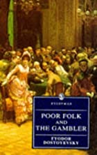 Poor Folk and the Gambler by Fyodor…