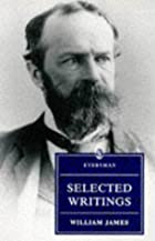 William James: Selected Writings by William…