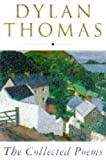 DYLAN THOMAS: COLLECTED POEMS - 1934-1952