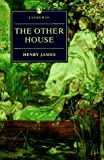 James, Henry: The Other House