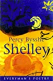 Shelley, Percy Bysshe: Percy Bysshe Shelley Eman Poet Lib #44 (Everyman Poetry)
